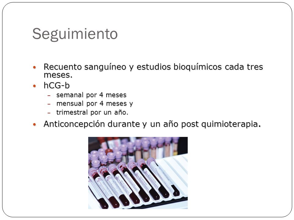 Seguimiento Recuento sanguíneo y estudios bioquímicos cada tres meses.