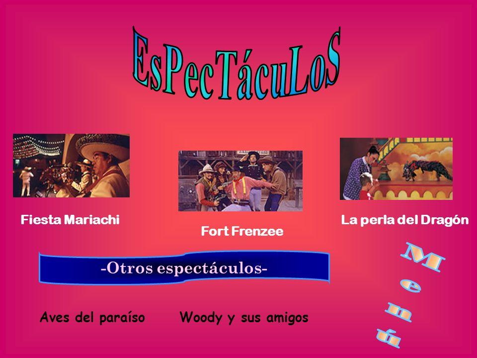 EsPecTácuLoS Menú -Otros espectáculos- Fiesta Mariachi Fort Frenzee