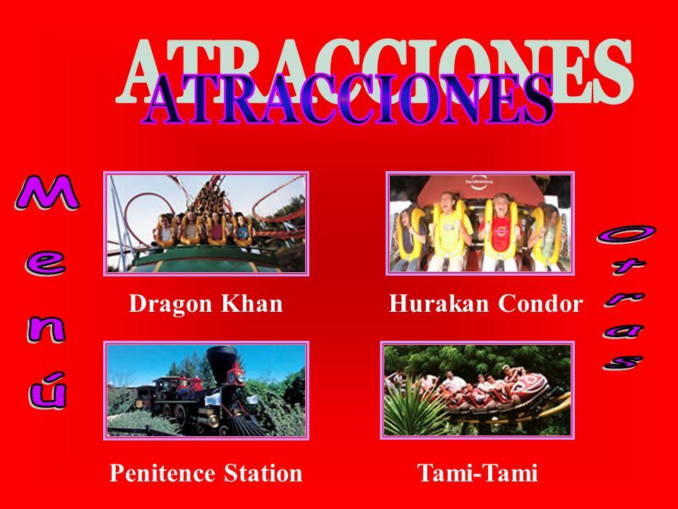 Menú Otras ATRACCIONES Dragon Khan Penitence Station Hurakan Condor