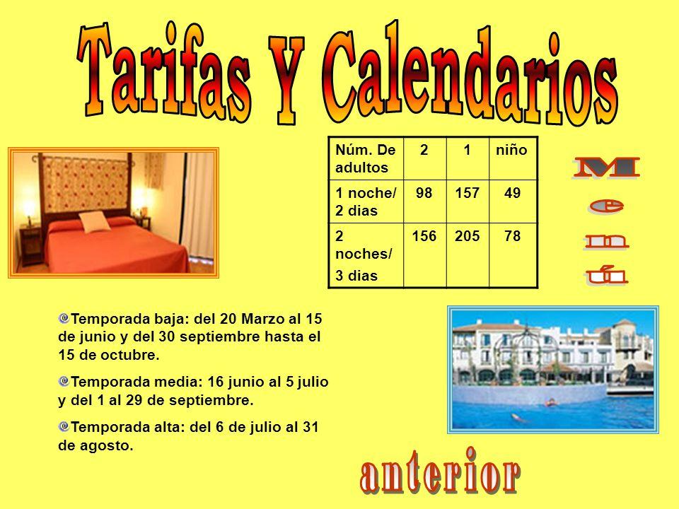 Tarifas Y Calendarios Menú anterior Núm. De adultos 2 1 niño