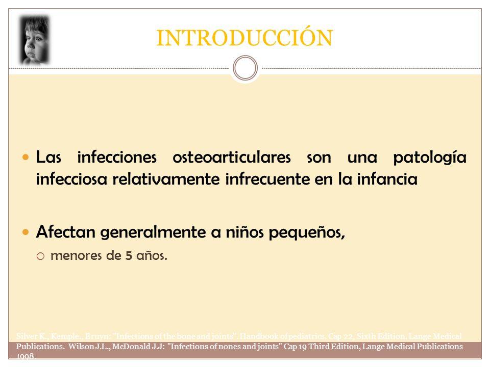 INTRODUCCIÓN Las infecciones osteoarticulares son una patología infecciosa relativamente infrecuente en la infancia.