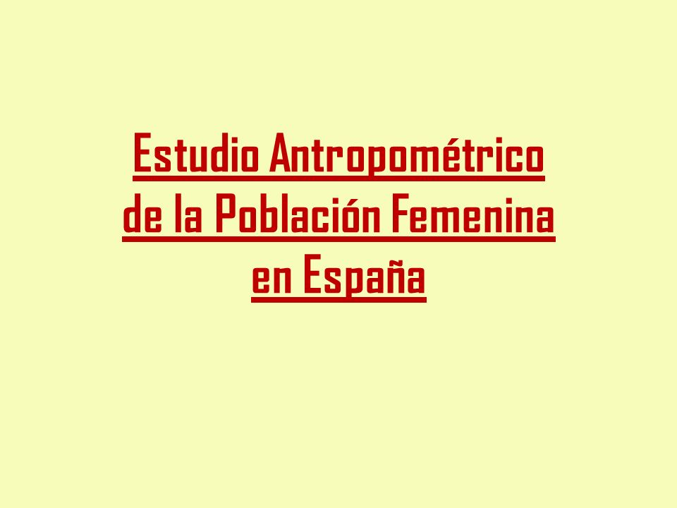 Estudio Antropométrico de la Población Femenina en España