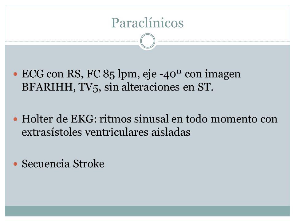 Paraclínicos ECG con RS, FC 85 lpm, eje -40º con imagen BFARIHH, TV5, sin alteraciones en ST.
