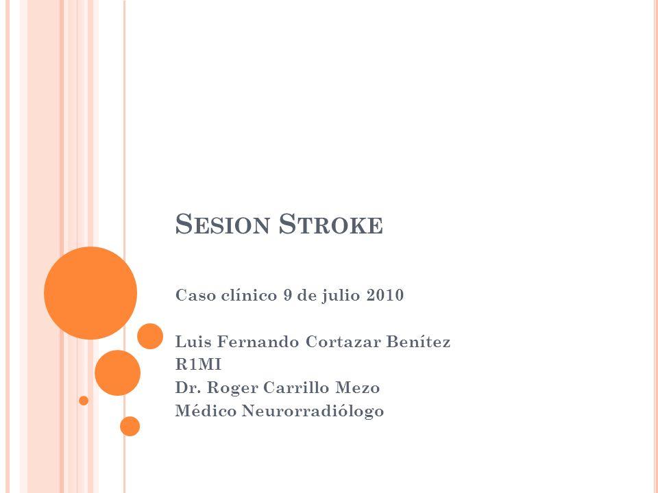 Sesion Stroke Caso clínico 9 de julio 2010