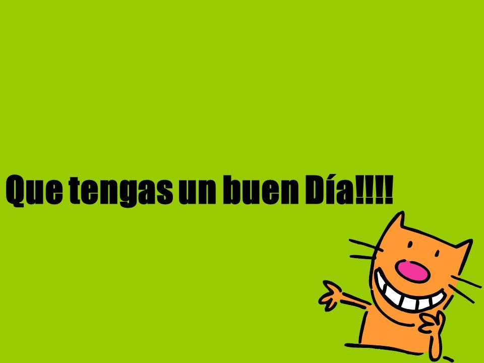 Que tengas un buen Día!!!! 11