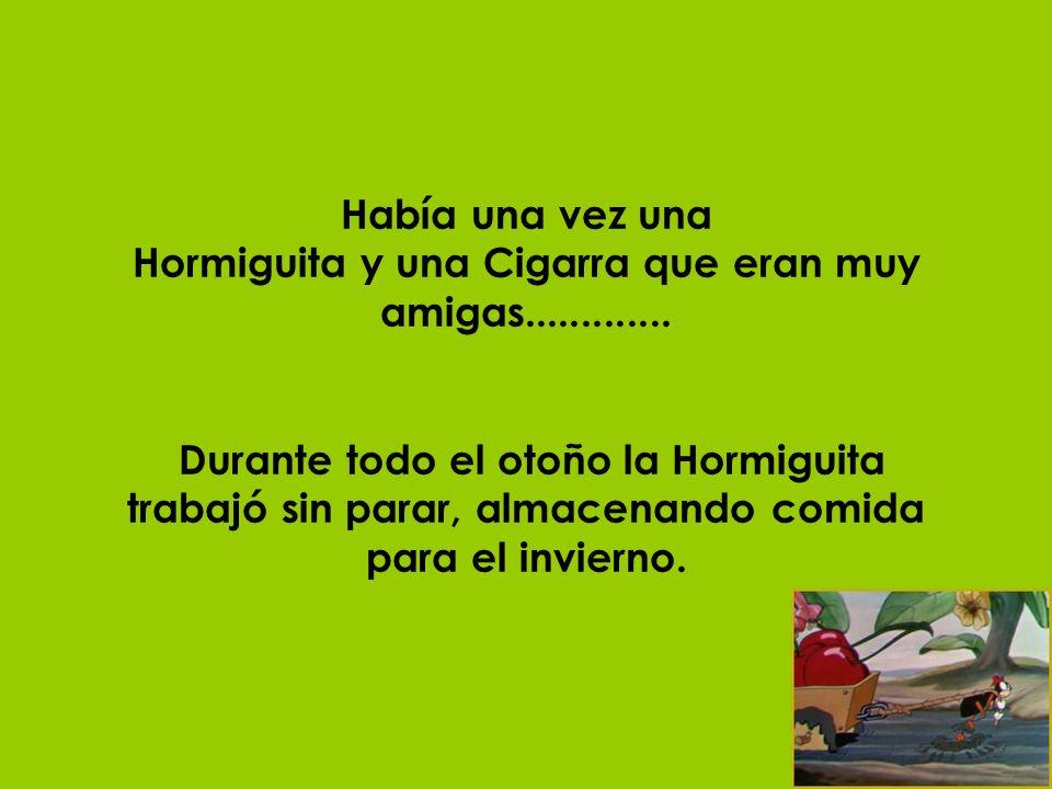 Había una vez una Hormiguita y una Cigarra que eran muy amigas