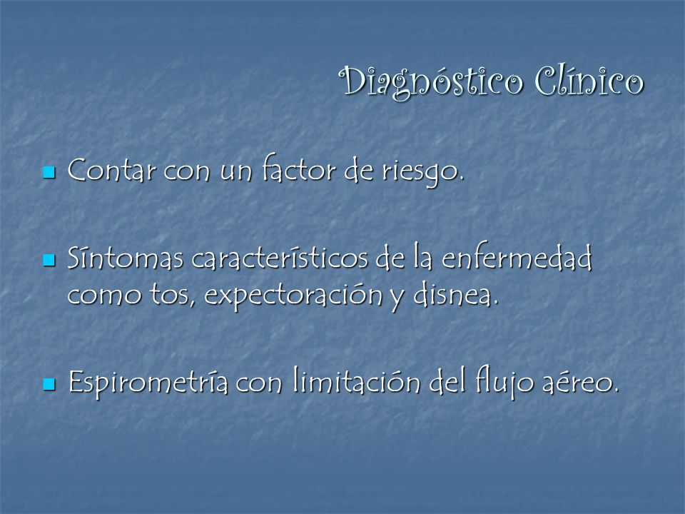 Diagnóstico Clínico Contar con un factor de riesgo.