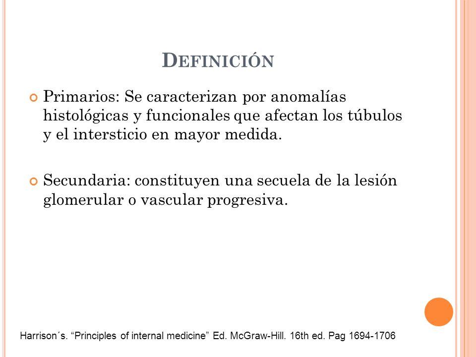 Definición Primarios: Se caracterizan por anomalías histológicas y funcionales que afectan los túbulos y el intersticio en mayor medida.