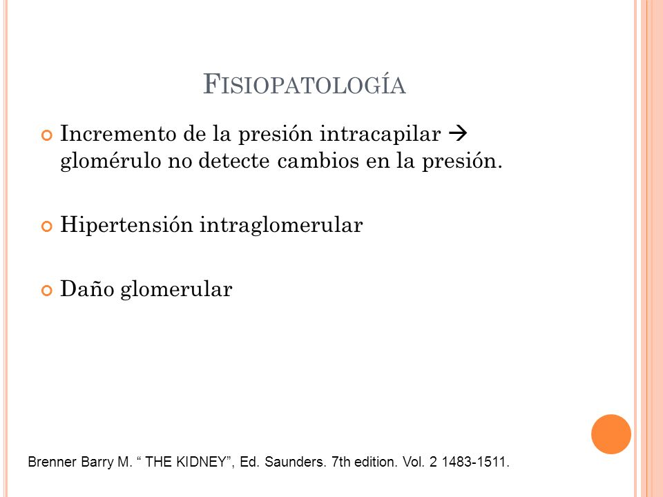 Fisiopatología Incremento de la presión intracapilar  glomérulo no detecte cambios en la presión.