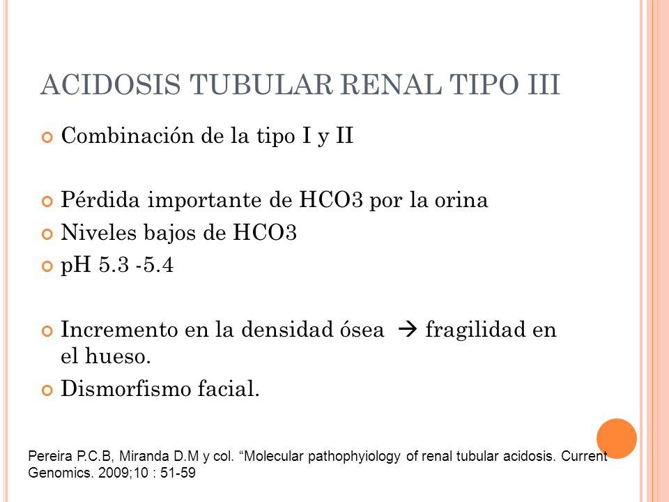 ACIDOSIS TUBULAR RENAL TIPO III