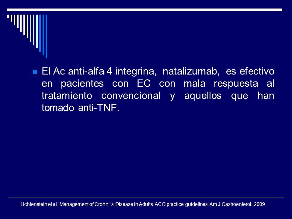 El Ac anti-alfa 4 integrina, natalizumab, es efectivo en pacientes con EC con mala respuesta al tratamiento convencional y aquellos que han tomado anti-TNF.