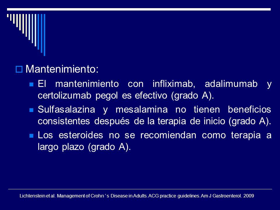 Mantenimiento:El mantenimiento con infliximab, adalimumab y certolizumab pegol es efectivo (grado A).