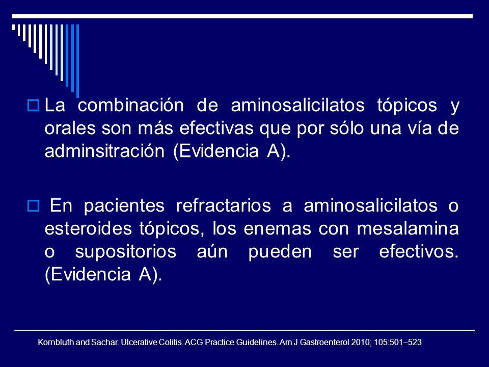 La combinación de aminosalicilatos tópicos y orales son más efectivas que por sólo una vía de adminsitración (Evidencia A).