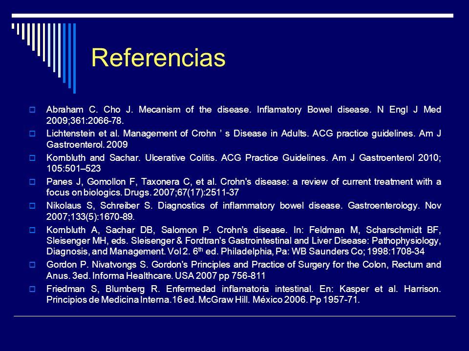 ReferenciasAbraham C. Cho J. Mecanism of the disease. Inflamatory Bowel disease. N Engl J Med 2009;361:2066-78.