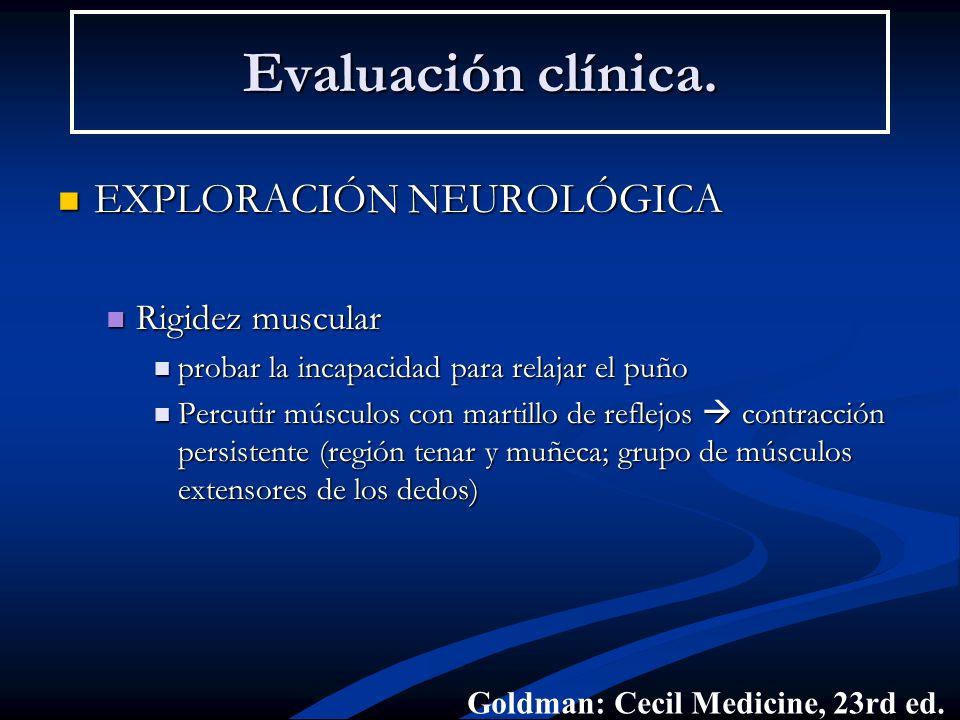 Evaluación clínica. EXPLORACIÓN NEUROLÓGICA Rigidez muscular
