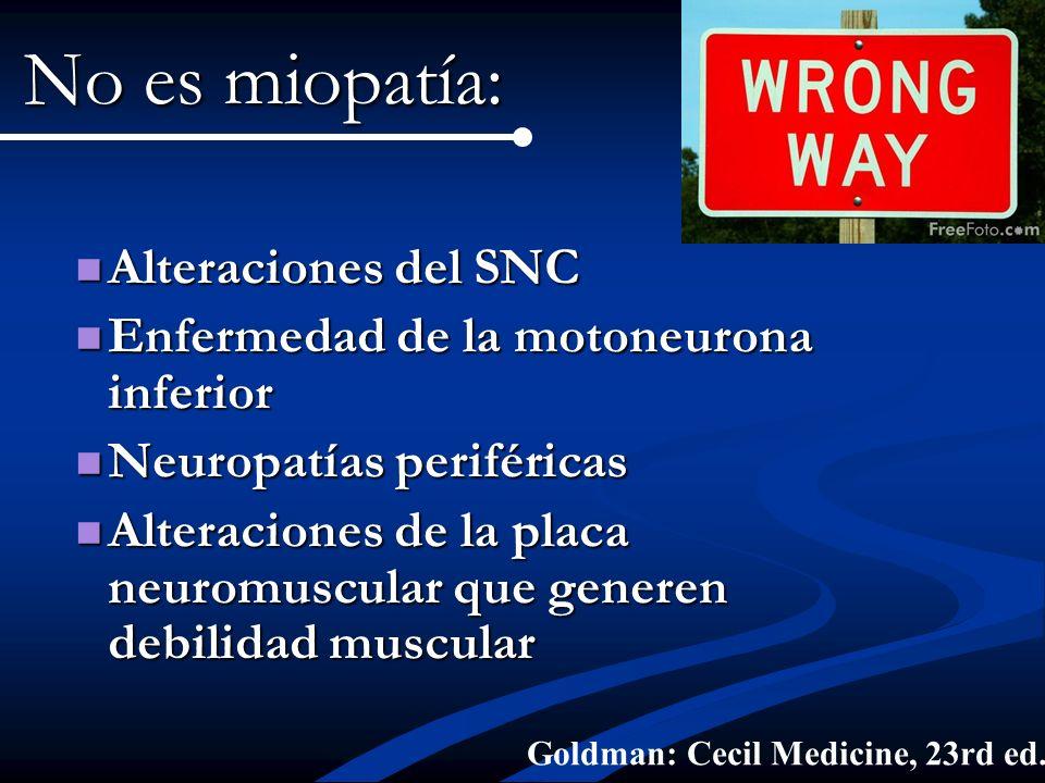 No es miopatía: Alteraciones del SNC