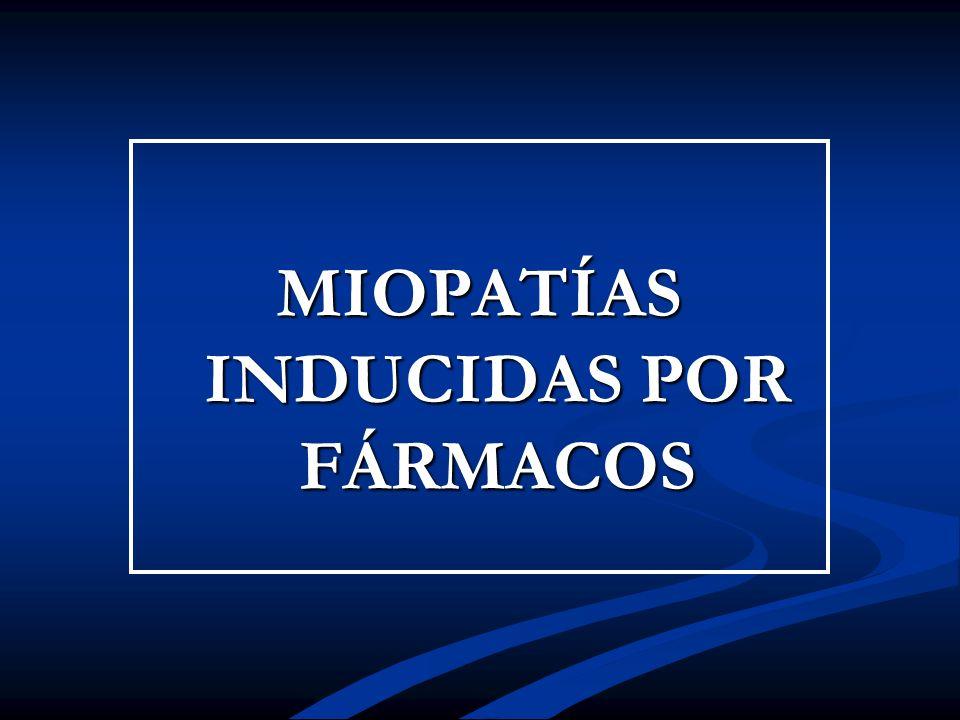 MIOPATÍAS INDUCIDAS POR FÁRMACOS