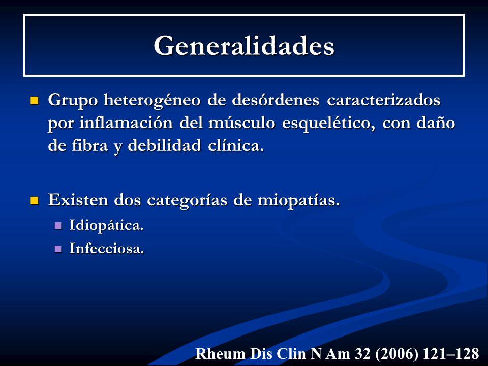 Generalidades Grupo heterogéneo de desórdenes caracterizados por inflamación del músculo esquelético, con daño de fibra y debilidad clínica.