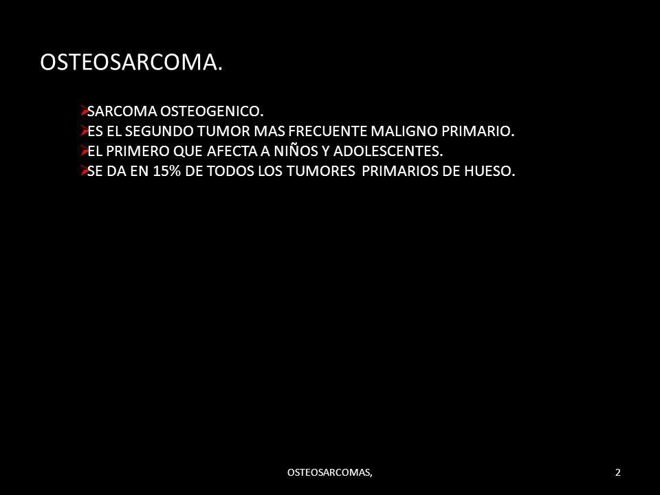 OSTEOSARCOMA. SARCOMA OSTEOGENICO.