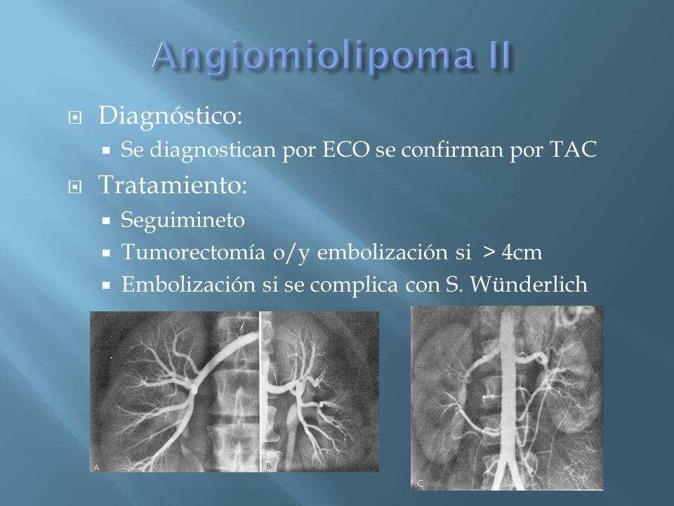 Angiomiolipoma II Diagnóstico: Tratamiento: