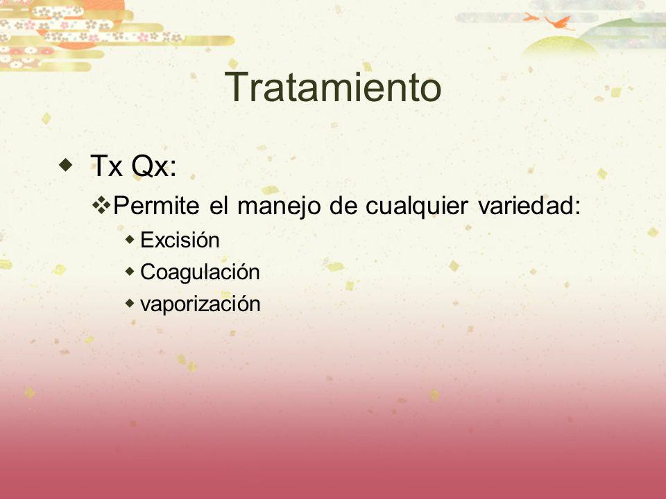 Tratamiento Tx Qx: Permite el manejo de cualquier variedad: Excisión