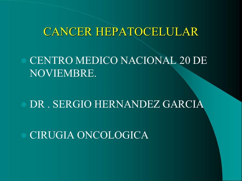 CANCER HEPATOCELULAR CENTRO MEDICO NACIONAL 20 DE NOVIEMBRE.