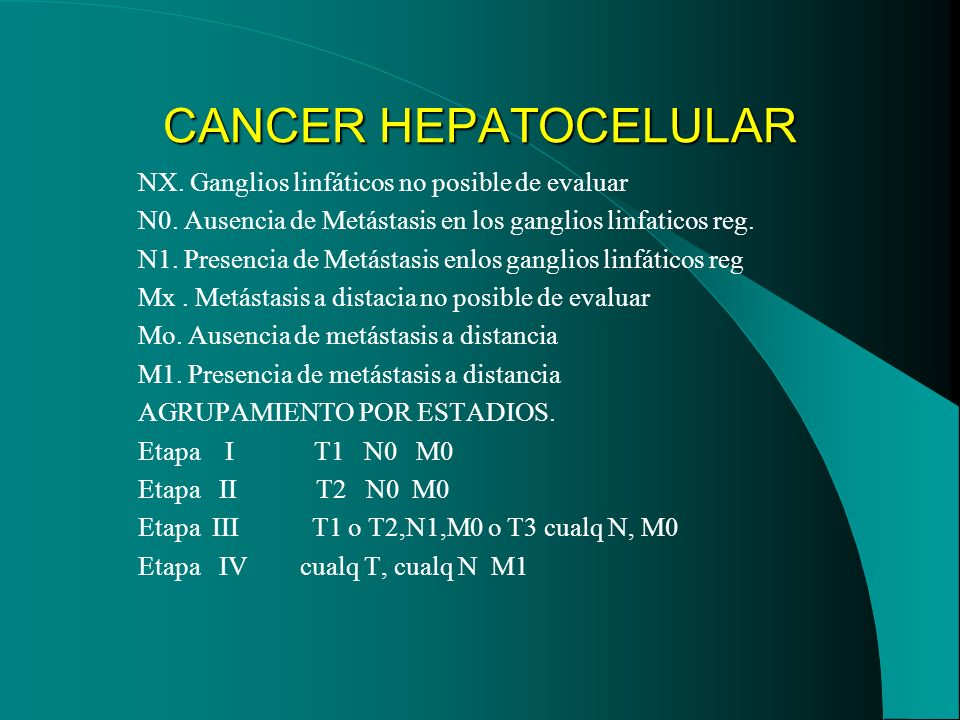 CANCER HEPATOCELULAR NX. Ganglios linfáticos no posible de evaluar