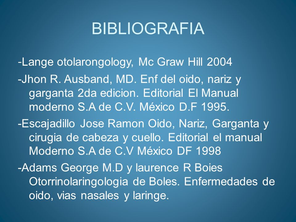 BIBLIOGRAFIA -Lange otolarongology, Mc Graw Hill 2004