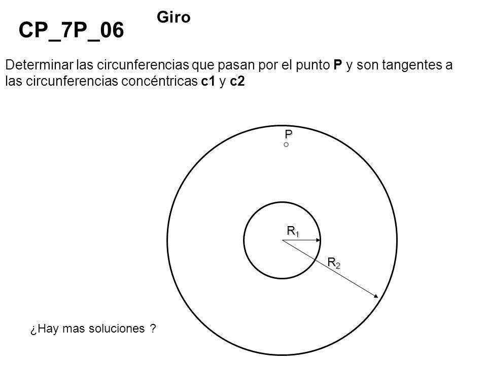 Giro CP_7P_06. Determinar las circunferencias que pasan por el punto P y son tangentes a las circunferencias concéntricas c1 y c2.