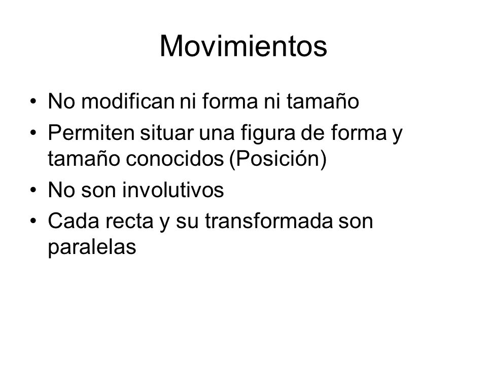 Movimientos No modifican ni forma ni tamaño