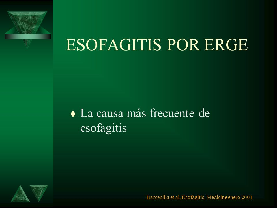 ESOFAGITIS POR ERGE La causa más frecuente de esofagitis
