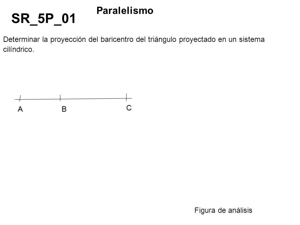 ParalelismoSR_5P_01. Determinar la proyección del baricentro del triángulo proyectado en un sistema cilíndrico.