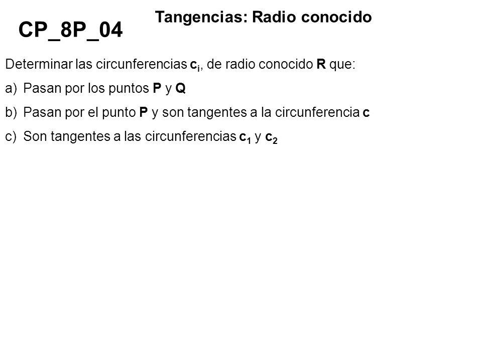 CP_8P_04 Tangencias: Radio conocido