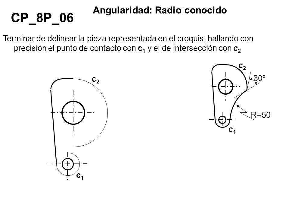 CP_8P_06 Angularidad: Radio conocido