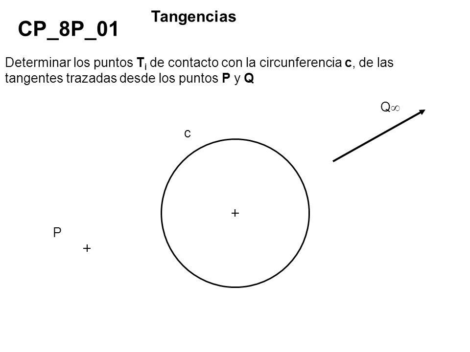 Tangencias CP_8P_01. Determinar los puntos Ti de contacto con la circunferencia c, de las tangentes trazadas desde los puntos P y Q.