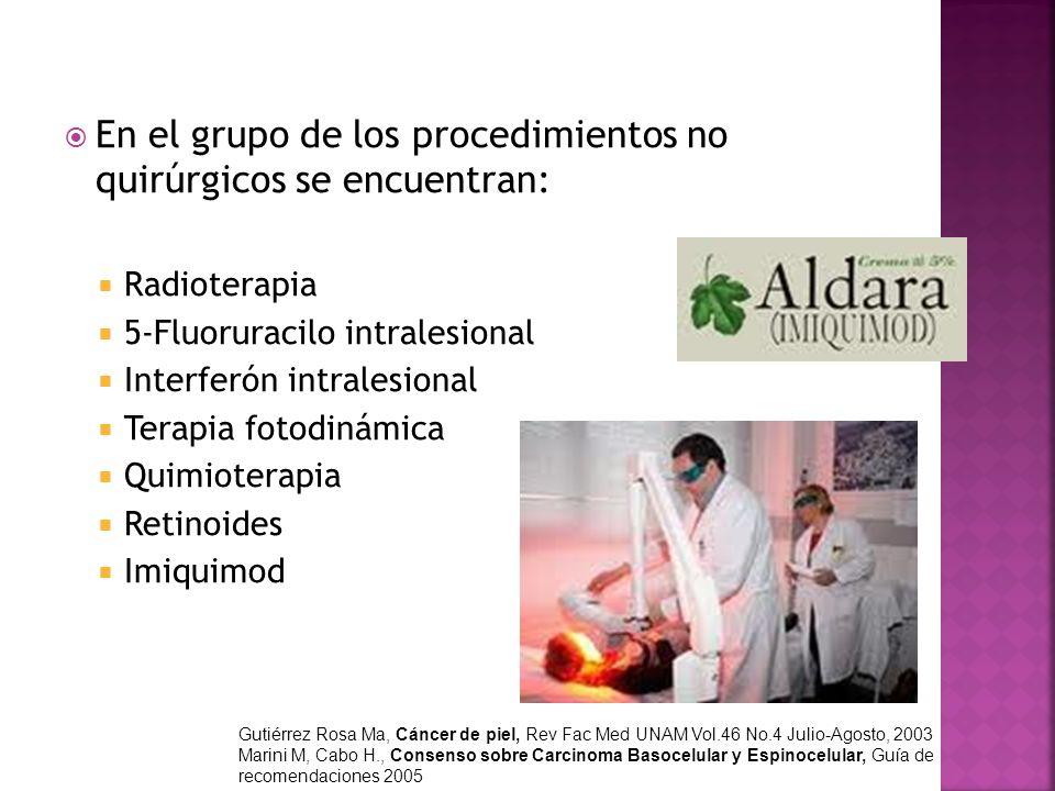 En el grupo de los procedimientos no quirúrgicos se encuentran:
