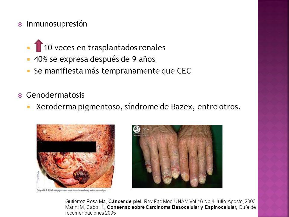 10 veces en trasplantados renales 40% se expresa después de 9 años