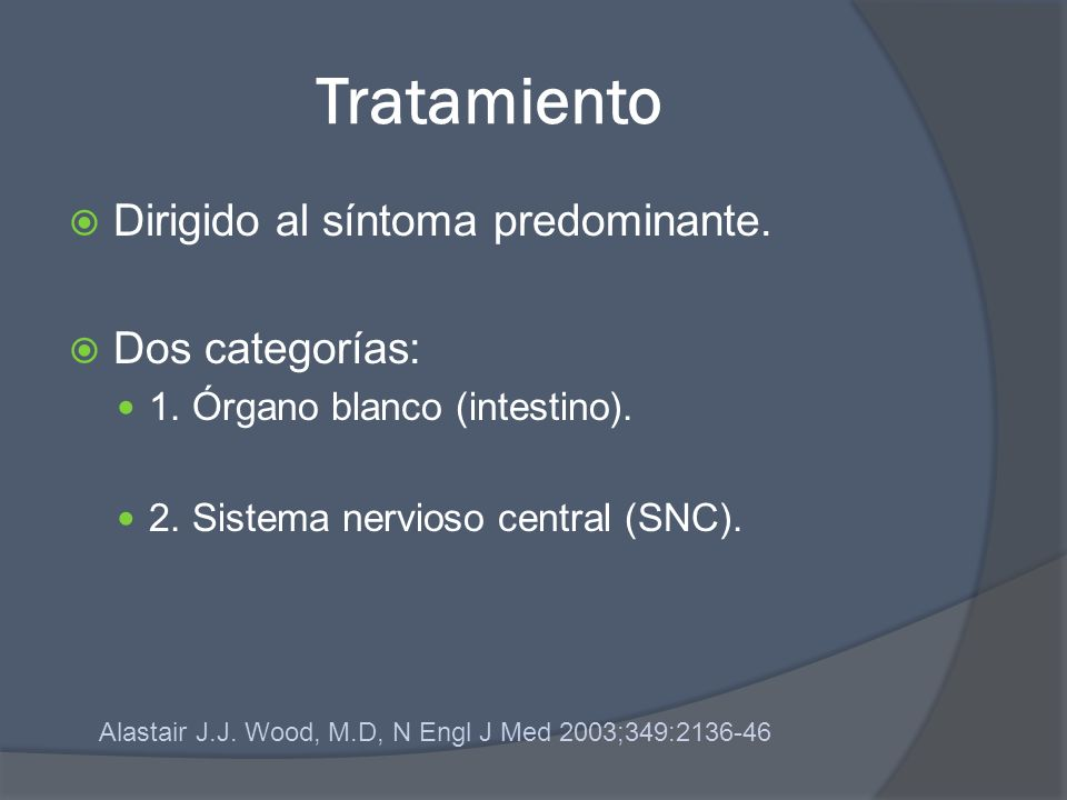 Tratamiento Dirigido al síntoma predominante. Dos categorías: