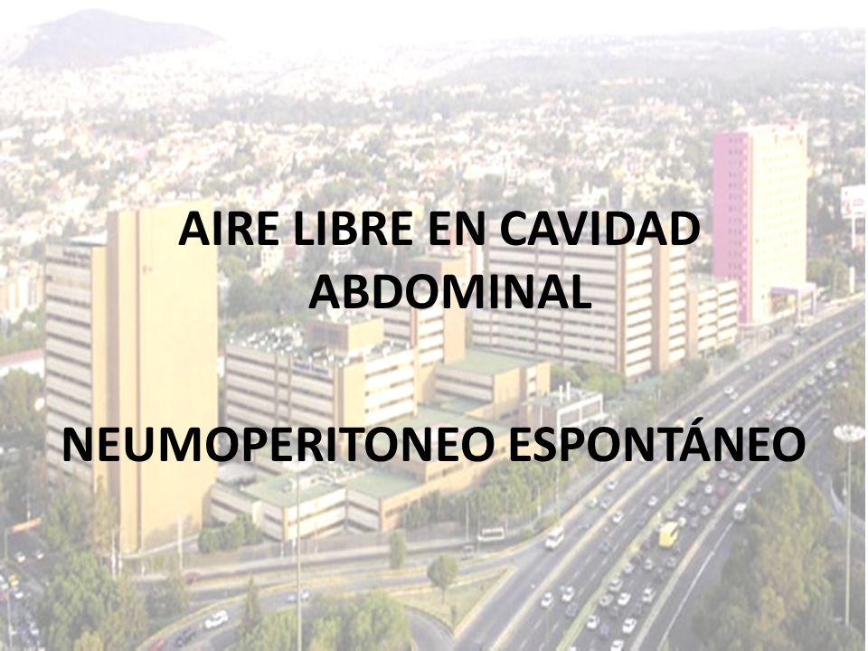AIRE LIBRE EN CAVIDAD ABDOMINAL NEUMOPERITONEO ESPONTÁNEO