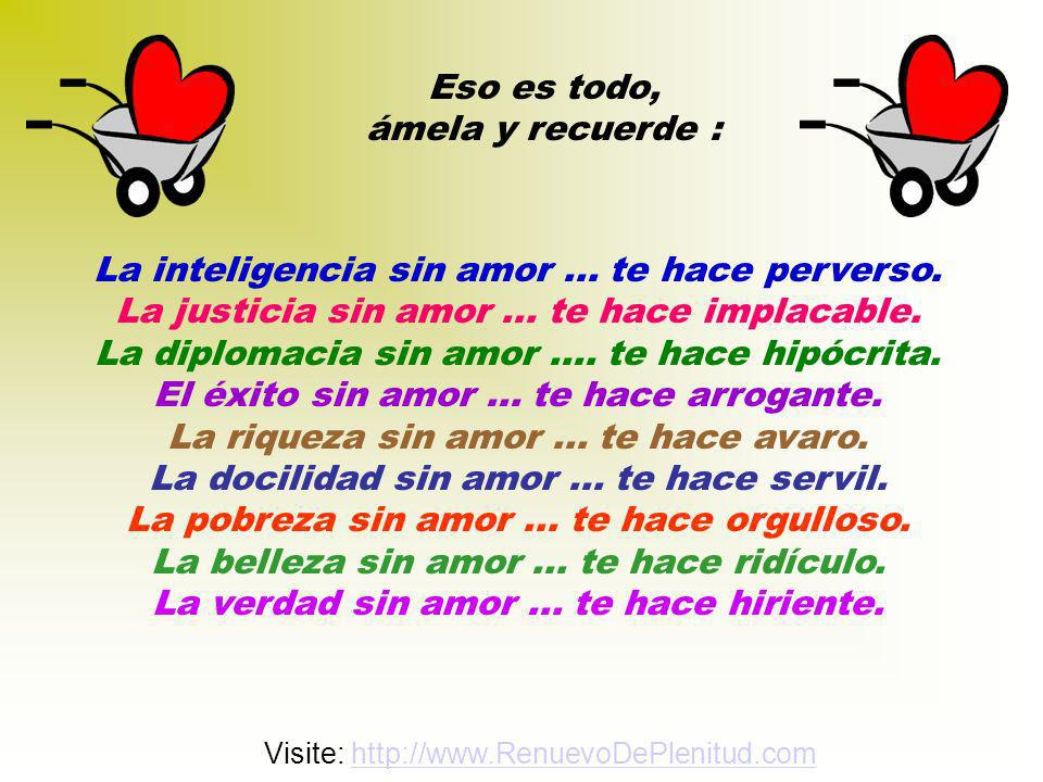 La inteligencia sin amor ... te hace perverso.