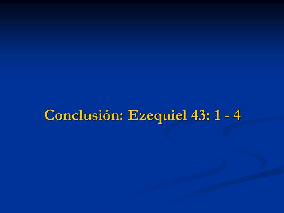 Conclusión: Ezequiel 43: 1 - 4