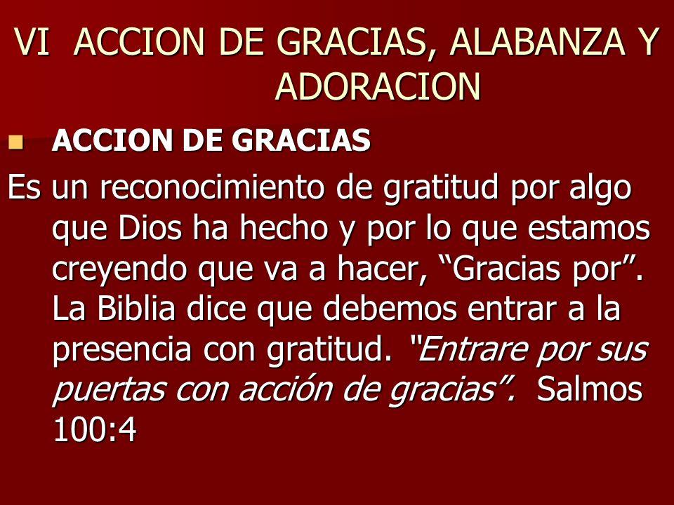 VI ACCION DE GRACIAS, ALABANZA Y ADORACION