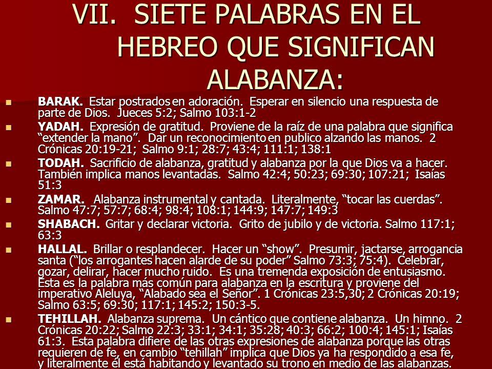 VII. SIETE PALABRAS EN EL HEBREO QUE SIGNIFICAN ALABANZA: