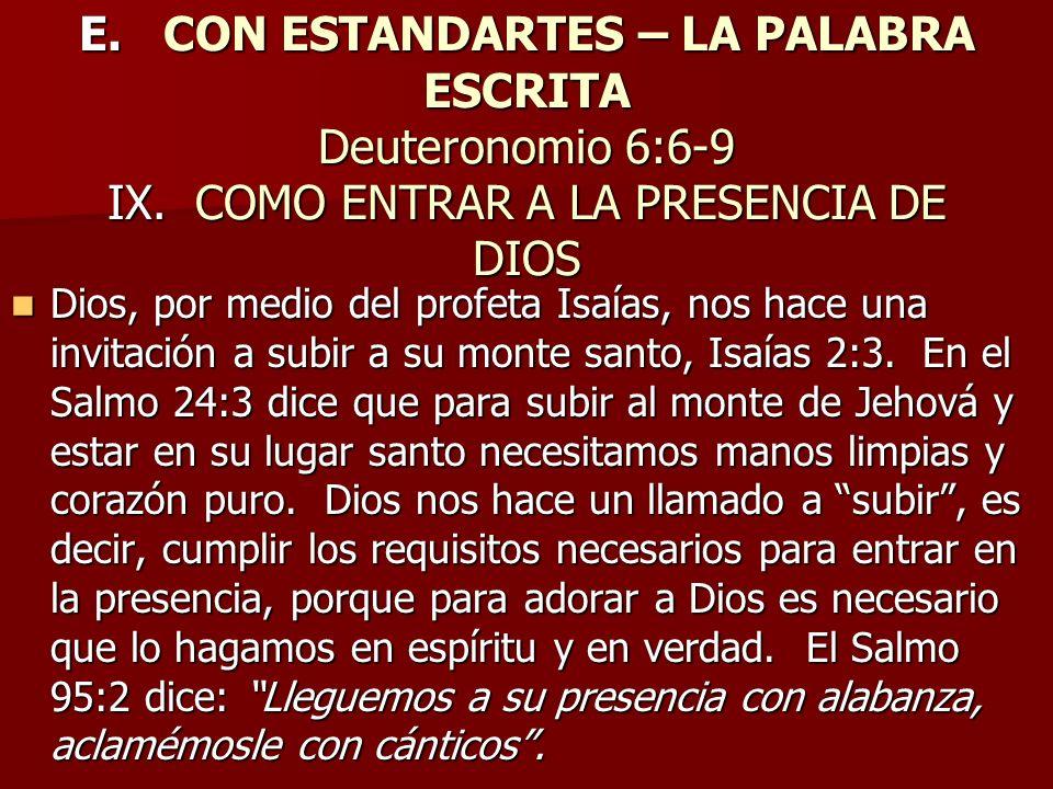E. CON ESTANDARTES – LA PALABRA ESCRITA Deuteronomio 6:6-9 IX