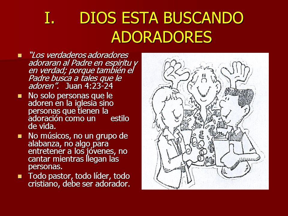 DIOS ESTA BUSCANDO ADORADORES
