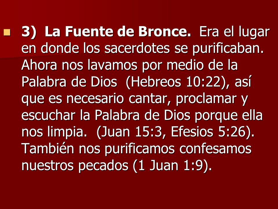 3) La Fuente de Bronce. Era el lugar en donde los sacerdotes se purificaban.