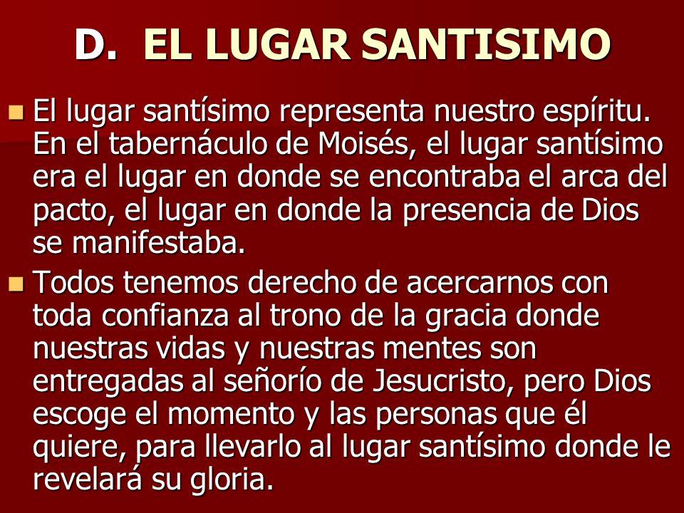D. EL LUGAR SANTISIMO