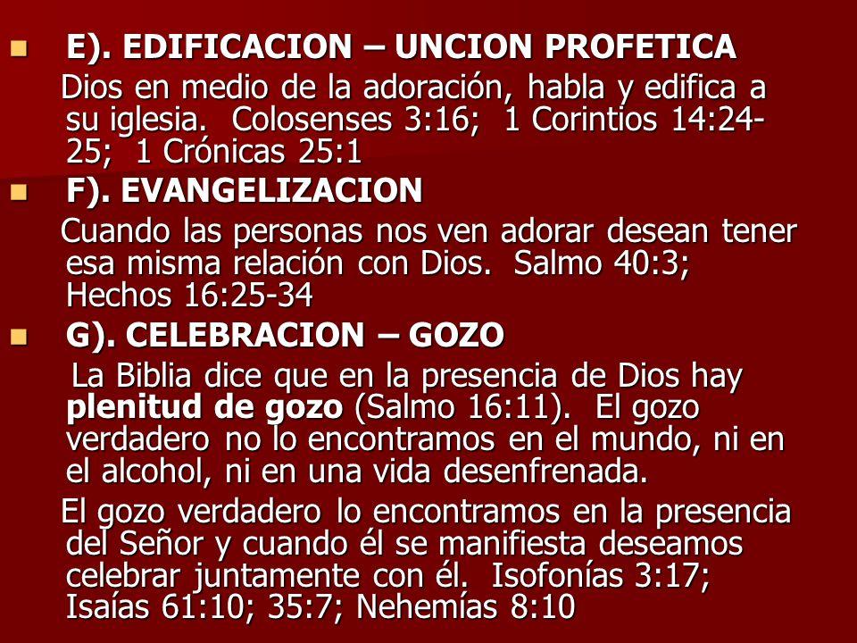 E). EDIFICACION – UNCION PROFETICA
