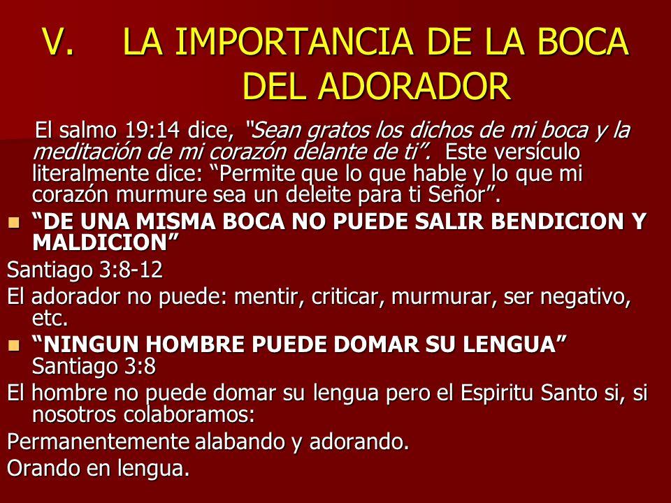 V. LA IMPORTANCIA DE LA BOCA DEL ADORADOR