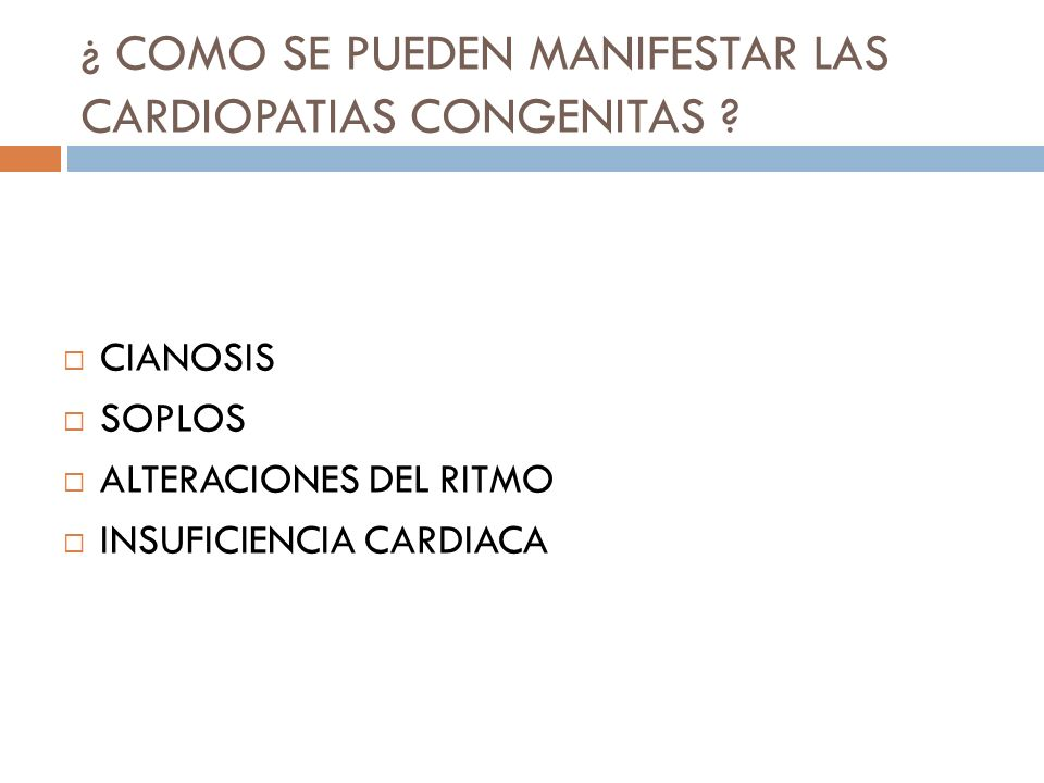 ¿ COMO SE PUEDEN MANIFESTAR LAS CARDIOPATIAS CONGENITAS